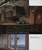 The Architecture of Entertainment, Robert Winter, 1586857975