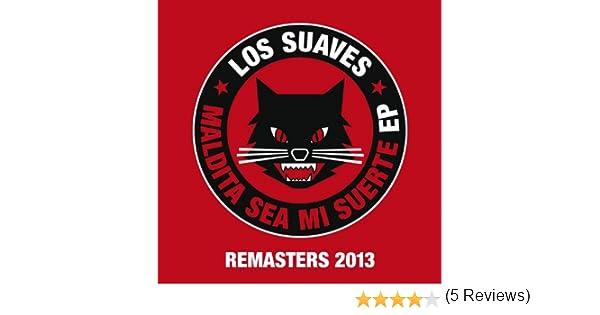 Maldita Sea Mi Suerte Ep (Remasters 2013)