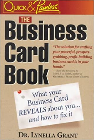 The business card book what your business card reveals about you the business card book what your business card reveals about you and how to fix it lynella grant ted w parod 9781888739503 amazon books colourmoves