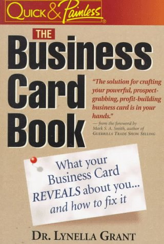 The Business Card Book: What Your Business  Card Reveals About You-- And How to Fix It