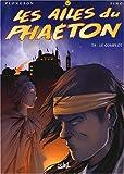 Les Ailes du Phaeton, tome 8 : Le complot