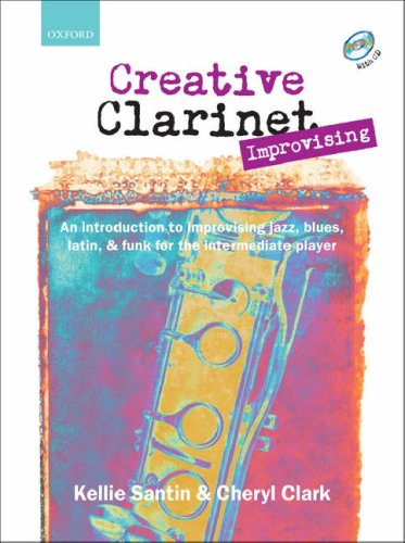 Creative Clarinet Improvising (Book and CD): An introduction to improvising jazz, blues, Latin, and funk for the intermediate player ()