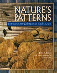 Nature's Patterns: Inspirations and Techniques for Quilt Makers (NTC Books)