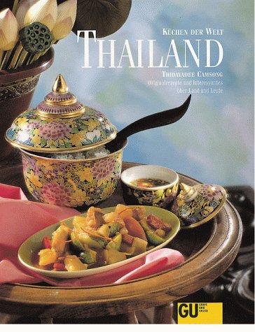 Thailand - Originalrezepte und interessantes über Land und Leute (Küchen der Welt)