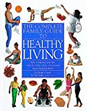 The Complete Family Guide to Healthy Living, Stephen Carroll and Tony Smith, 0789401207