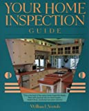 Your Home Inspection Guide, William L. Ventolo, 0793113369