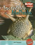 Incredible Mollusks, John Townsend, 1410917185