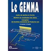 Le gemma: Modes de marches et d'arrêts, GRAFCET de coordination des tâches, conception des systèmes automatisés de production sûrs : Bac STI, BTS, DUT, IUP, Ecoles d'ingénieurs (French Edition)