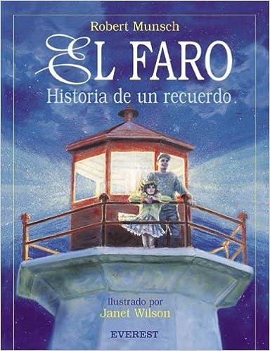 El Faro. Historia de un recuerdo (Rascacielos): Amazon.es: Munsch Robert, Wilson Janet, Mlawer Teresa: Libros