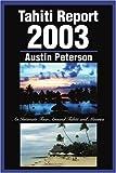 Tahiti Report 2003, Austin Peterson, 0595268358