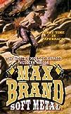 Soft Metal, Max Brand, 0843946989