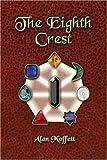 The Eighth Crest, Rodney Moffett, 1424139074