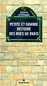 Petite et grande histoire des rues de Paris par Bernard
