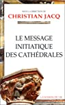 Le Message initiatique des cathédrales par Jacq