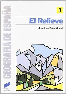 RELIEVE, EL (3) (Geografía,Geografía de España): Amazon.es: Peña Monne, Peña Monne: Libros