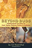 Beyond Buds: Marijuana Extracts-Hash, Vaping, Dabbing, Edibles and Medicines
