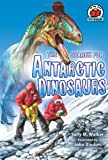 The Search for Antarctic Dinosaurs, Sally M. Walker, 0822567520