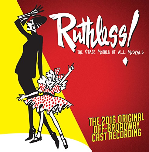 Ruthless! The Stage Mother Of All Musicals (Original Cast Recording) (Best Musical Broadway 2019)