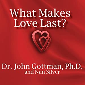 What Makes Love Last John Gottman