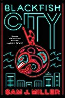 Blackfish City: A Novel