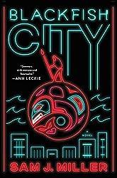 Blackfish City by Sam J. Miller, Del Rey