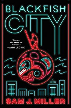 Blackfish City by Sam J. Miller cyberpunk science fiction book reviews