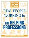 Real People Working in Helping Professions, Blythe Camenson and Jan Goldberg, 0844247227