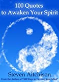 100 Quotes to Awaken Your Spirit