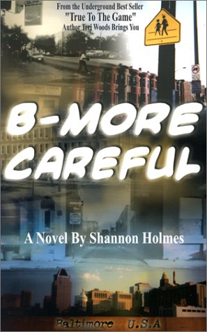 B-More Careful: Meow Meow Productions Presents by Brand: Teri Woods Publishing
