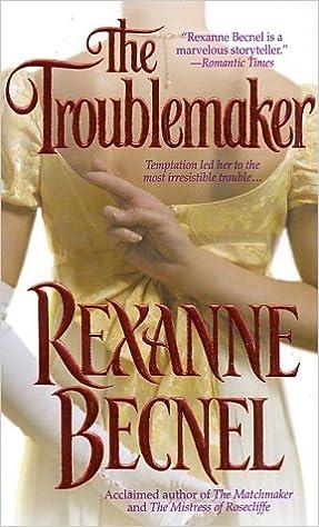 Meilleures ventes eBook The Troublemaker 0312977557 en français PDF ePub MOBI by Rexanne Becnel