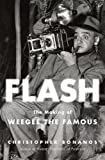 img - for Flash: The Making of Weegee the Famous book / textbook / text book