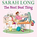 The Next Best Thing Audiobook by Sarah Long Narrated by Jilly Bond