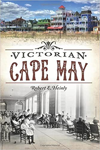 Book Victorian Cape May by Robert E. Heinly (2015-04-20)