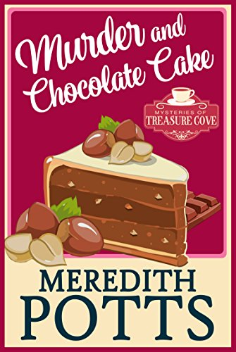 Pdf Thriller Murder and Chocolate Cake (Mysteries of Treasure Cove Book 3)