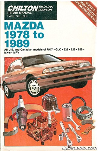 Chilton Book Company Repair Manual: Mazda, 1978 to 1989--All U.S. and Canadian Models of RX-7, GLC, 323, 626, 929, MX-6, MPV (Haynes Repair Manuals)