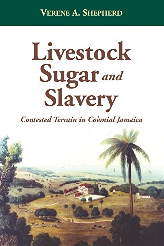 Livestock, Sugar and Slavery: Contested Terrain in Colonial Jamaica