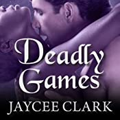 Deadly Games: Kinncaid Brothers Series, Book 4 | Jaycee Clark