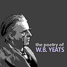 The Poetry of W. B. Yeats Audiobook by William Butler Yeats Narrated by William Butler Yeats, Siobhan McKenna