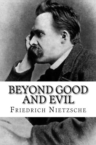 "essays on nietzsche beyond good and evil Sympathy, kindness, and humility and is regarded by nietzsche as ""herd-  ideas  of interest from beyond good and evil 1 how does nietzsche explain the."
