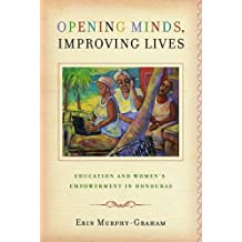 Opening Minds, Improving Lives: Education and Women's Empowerment in Honduras