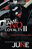 This Game Has No Loyalty II - Hustle for Life (Volume 2)