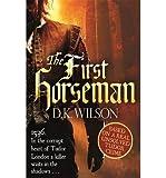[(The First Horseman)] [ By (author) D. K. Wilson ] [September, 2014]