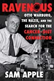 Ravenous: Otto Warburg, the Nazis, and the Search