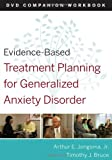 Evidence-Based Treatment Planning for General Anxiety Disorder Companion Workbook