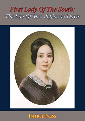 First Lady Of The South: The Life Of Mrs. Jefferson Davis