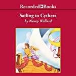 Sailing to Cythera: And Other Anatole Stories | Nancy Willard