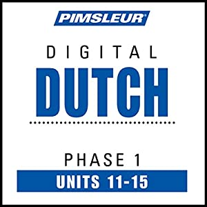 Dutch Phase 1, Unit 11-15 Hörbuch
