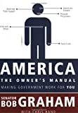 America, the Owner's Manual: Making Government Work for You, Bob Graham, Chris Hand, 1604264764
