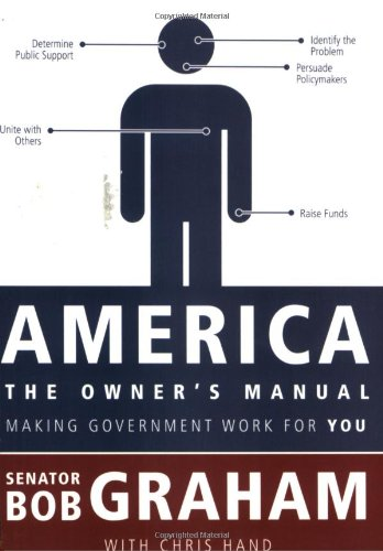 America, the Owner's Manual: Making Government Work For You ()