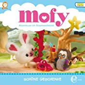 Schöne Geschenke (Mofy - Abenteuer im Baumwollland 1): Das Original-Hörspiel zur TV-Serie | Daniela Wakonigg
